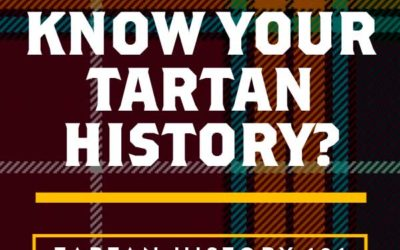 Do You Know Your Tartan History?